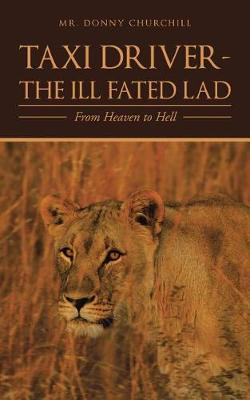 Taxi Driver-The Ill Fated Lad: From Heaven to Hell (Paperback)