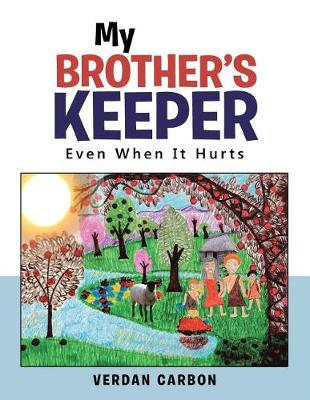 My Brother's Keeper: Even When It Hurts (Paperback)