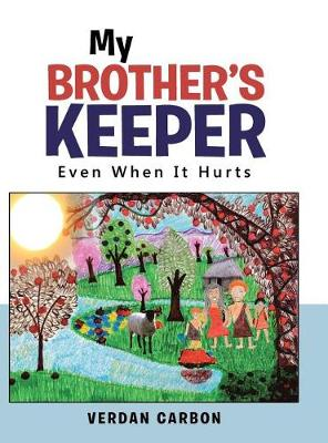 My Brother's Keeper: Even When It Hurts (Hardback)