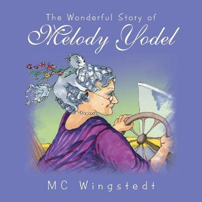 The Wonderful Story of Melody Yodel (Paperback)