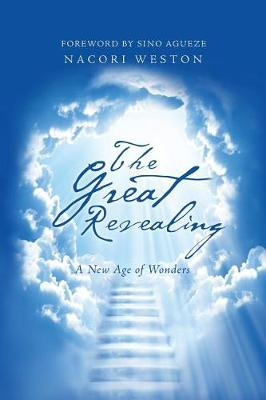The Great Revealing: A New Age of Wonders (Paperback)