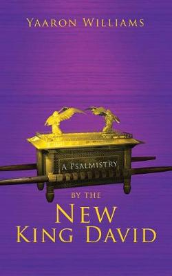 A Psalmistry by the New King David (Paperback)