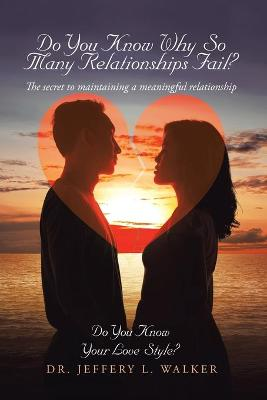 Do You Know Why So Many Relationships Fail?: The Secret to Maintaining a Meaningful Relationship (Paperback)
