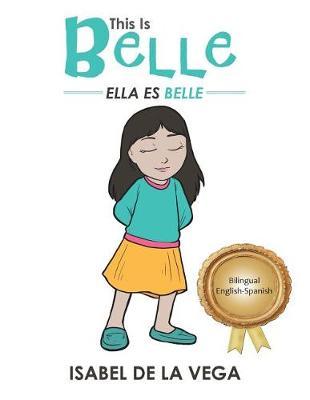 This Is Belle: Ella Es Belle (Paperback)