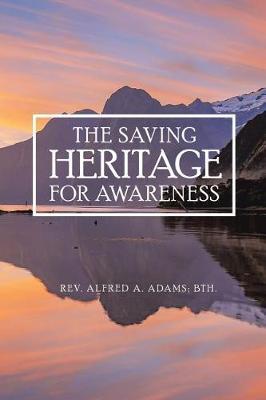 The Saving Heritage for Awareness (Paperback)
