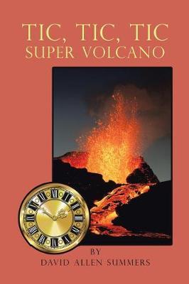 Tic, Tic, Tic-Super Volcano (Paperback)