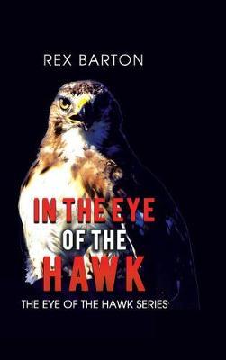 In the Eye of the Hawk (Hardback)