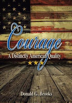 Courage a Distinctly American Quality (Hardback)