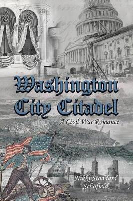 Washington City Citadel: A Civil War Romance (Paperback)