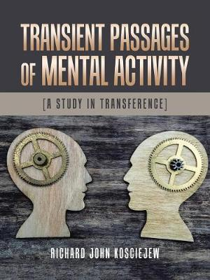 Transient Passages of Mental Activity: [a Study in Transference] (Paperback)