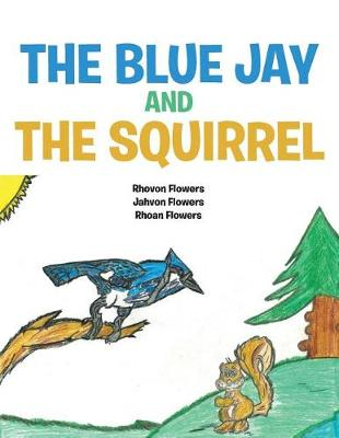 The Blue Jay and the Squirrel (Paperback)