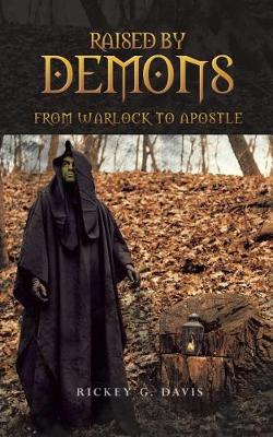 Raised by Demons: From Warlock to Apostle (Paperback)