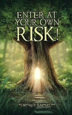 Enter at Your Own Risk! (Paperback)