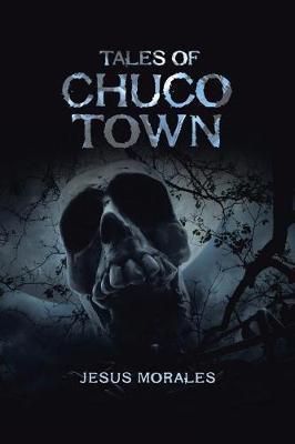 Tales of Chuco Town (Paperback)