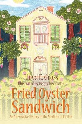 Fried Oyster Sandwich: An Alternative History in the Medium of Fiction (Paperback)
