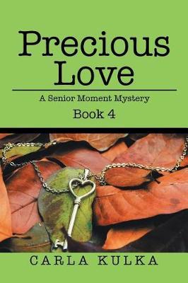 Precious Love: A Senior Moment Mystery Book 4 (Paperback)