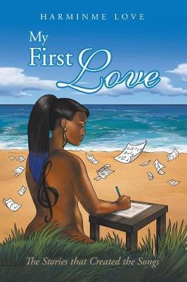 My First Love: The Stories That Created the Songs (Paperback)