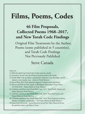 Films, Poems, Codes: 46 Film Proposals, Collected Poems 1968-2017, and New Torah Code Findings (Paperback)