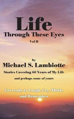 Life Through These Eyes, Vol II (Hardback)