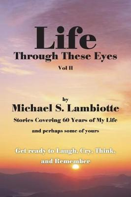 Life Through These Eyes, Vol II (Paperback)