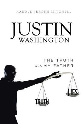 Justin Washington: The Truth and My Father (Paperback)