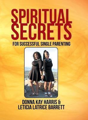 Spiritual Secrets for Successful Single Parenting (Hardback)