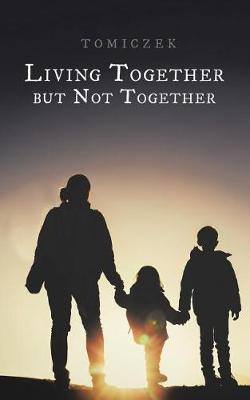 Living Together But Not Together (Paperback)