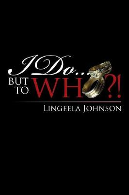 I Do . . . But to Who?! (Paperback)