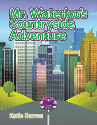 Mr. Waterloo's Countryside Adventure (Paperback)