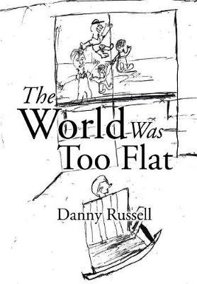The World Was Too Flat (Hardback)
