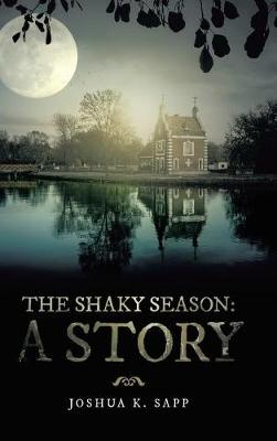 The Shaky Season: A Story (Hardback)