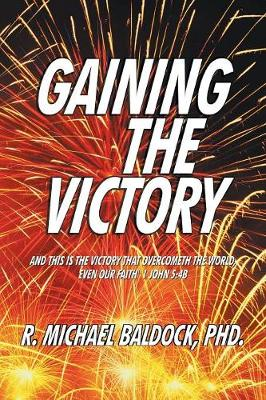 Gaining the Victory (Paperback)