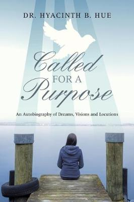 Called for a Purpose: An Autobiography of Dreams, Visions and Locutions (Paperback)