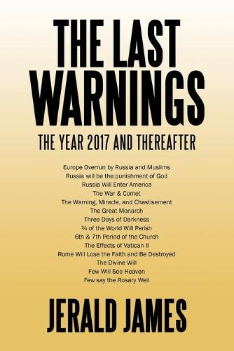The Last Warnings: The Year 2017 and Thereafter (Paperback)