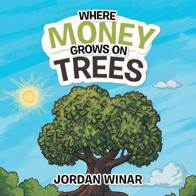 Where Money Grows on Trees (Paperback)