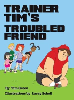 Trainer Tim's Troubled Friend (Hardback)