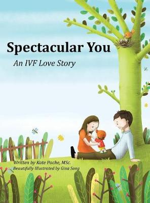 Spectacular You: An IVF Love Story (Hardback)