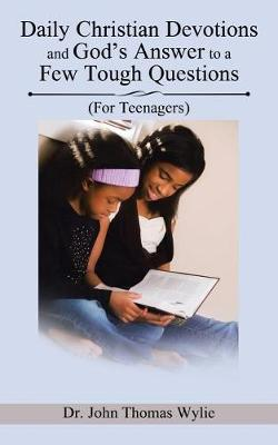 Daily Christian Devotions and God's Answer to a Few Tough Questions: (for Teenagers) (Paperback)