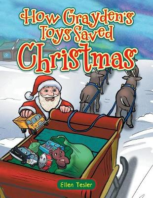 How Grayden's Toys Saved Christmas (Paperback)