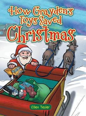 How Grayden's Toys Saved Christmas (Hardback)