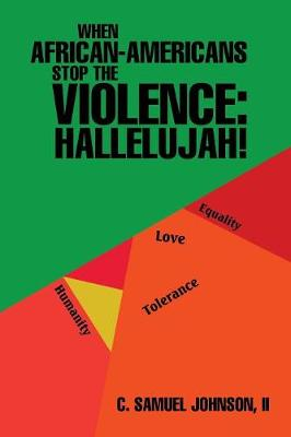 When African-Americans Stop the Violence: Hallelujah! (Paperback)