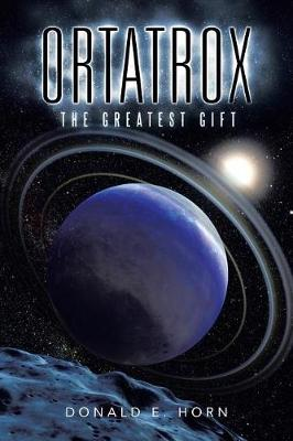 Ortatrox: The Greatest Gift (Paperback)