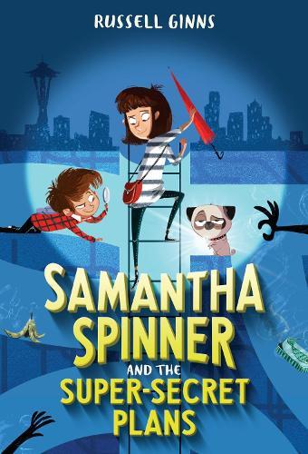Samantha Spinner and the Super-Secret Plans (Paperback)