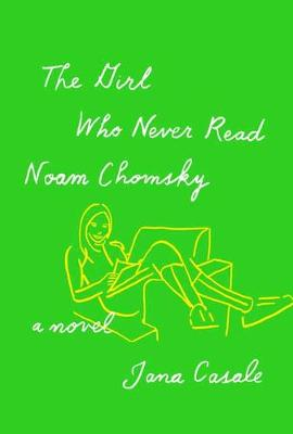 The Girl Who Never Read Noam Chomsky (Hardback)