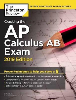 Cracking the AP Calculus AB Exam: 2019 Edition - College Test Prep (Paperback)