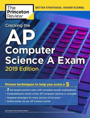 Cracking the AP Computer Science A Exam: 2019 Edition - College Test Prep (Paperback)