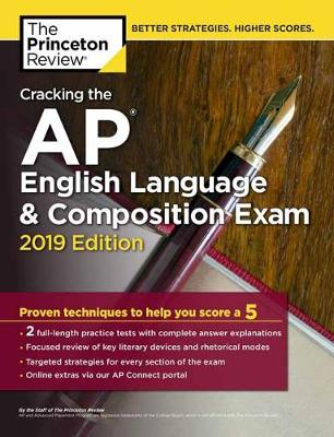 Cracking the AP English Language and Composition Exam: 2019 Edition - College Test Prep (Paperback)