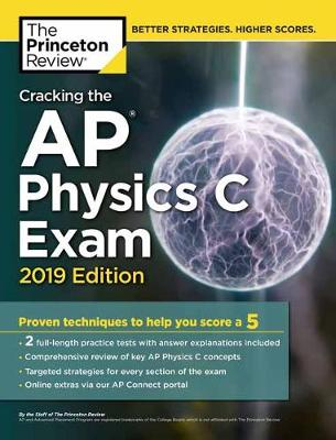 Cracking the AP Physics C Exam: 2019 Edition - College Test Prep (Paperback)