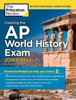 Cracking the AP World History Exam: 2019 Edition - College Test Prep (Paperback)