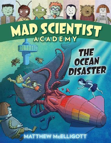 Mad Scientist Academy: The Ocean Disaster - Mad Scientist Academy (Hardback)